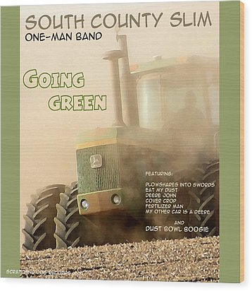 Going Green - South County Slim Wood Print by Everett Bowers