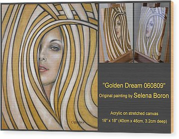 Wood Print featuring the painting Golden Dream 060809 Comp by Selena Boron