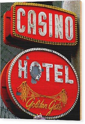 Golden Gate Casino Hotel Wood Print by Randall Weidner