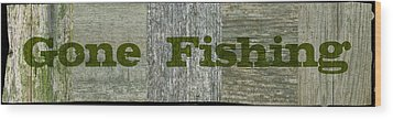 Gone Fishing Wood Print by Michelle Calkins