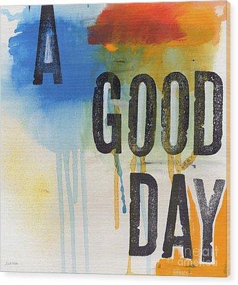 Good Day Wood Print by Linda Woods
