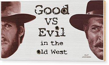 Good Vs Evil Wood Print by Clif Jackson