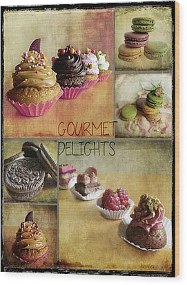 Gourmet Delights - Collage Wood Print by Barbara Orenya