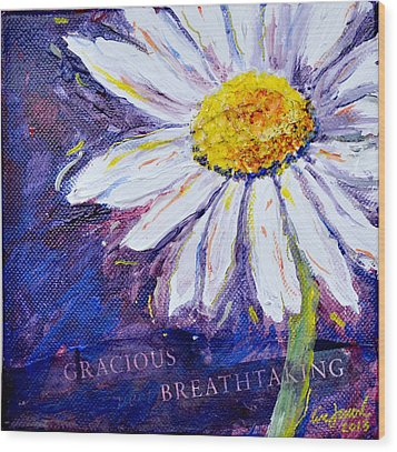 Gracious Daisy Wood Print by Lisa Fiedler Jaworski
