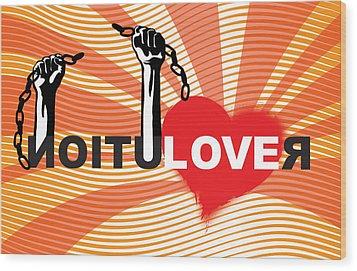 Graffiti Style Illustration Slogan Love Revolution Wood Print by Sassan Filsoof