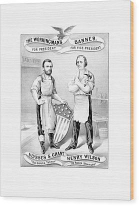 Grant And Wilson 1872 Election Poster  Wood Print by War Is Hell Store