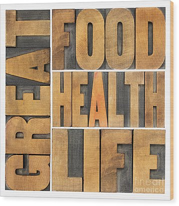 Great Food  Health And Life Wood Print