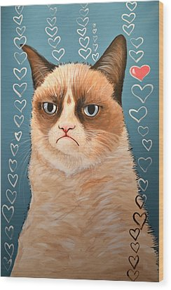 Grumpy Cat Art ... Love You Wood Print
