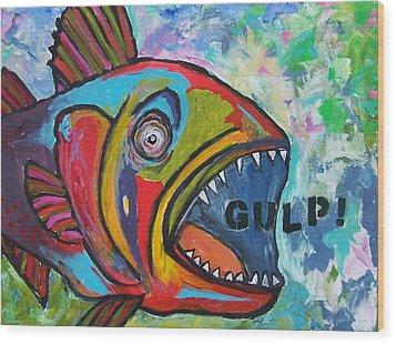 Gulp Wood Print