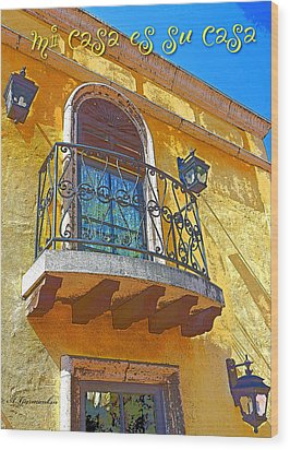 Hacienda Balcony Railing Lanterns Mi Casa Es Su Casa Wood Print by A Gurmankin