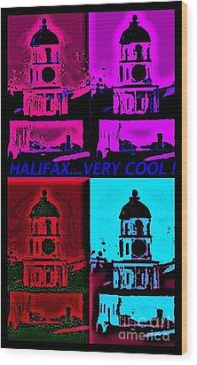 Halifax Very Cool Pop Art Wood Print by John Malone