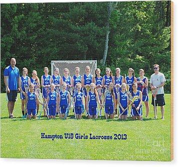 Hampton U15 Girls 2013 Wood Print