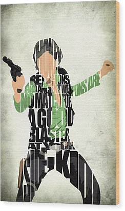 Han Solo From Star Wars Wood Print by Ayse Deniz