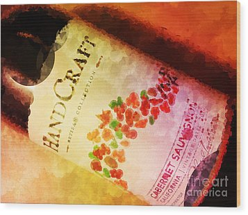 Handcraft Cabernet Sauvignon Wood Print by Mary Machare