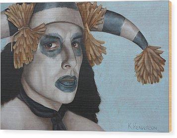 Hano Clown By K Henderson  Wood Print by K Henderson