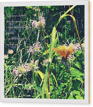 Happiness Is A Butterfly Wood Print by Poetry and Art