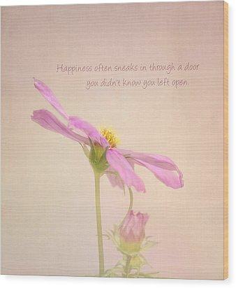 Happiness Wood Print by Kim Hojnacki