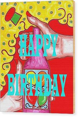 Happy Birthday 1 Wood Print by Patrick J Murphy