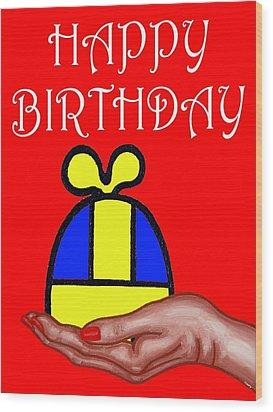 Happy Birthday 2 Wood Print by Patrick J Murphy