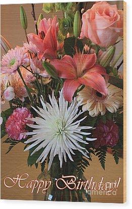 Happy Birthday Card Wood Print by Carol Groenen
