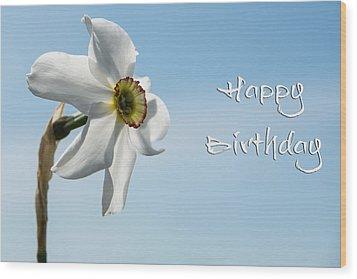 Happy Birthday Daffodil Wood Print