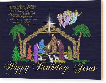 Happy Birthday Jesus Nativity Wood Print