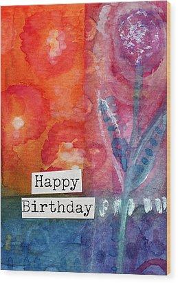 Happy Birthday- Watercolor Floral Card Wood Print by Linda Woods