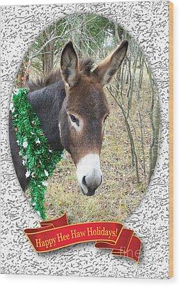 Happy Hee Haw Holidays Wood Print