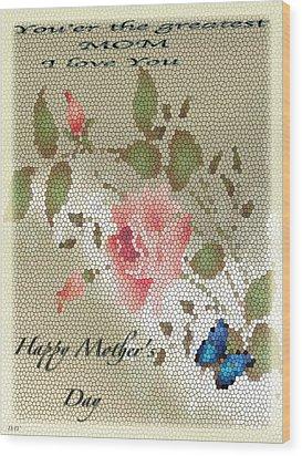 Happy Mothers Day Card Wood Print by Debra     Vatalaro