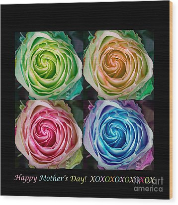 Happy Mothers Day Hugs Kisses And Colorful Rose Spirals Wood Print by James BO  Insogna