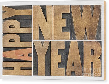 Happy New Year In Wood Type Wood Print