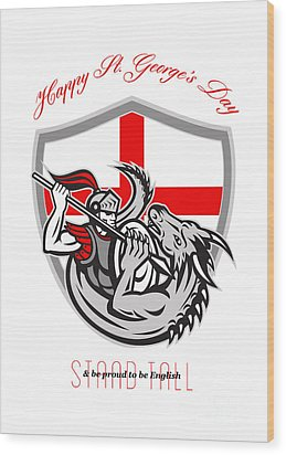 Happy St George Stand Tall Proud To Be English Retro Poster Wood Print by Aloysius Patrimonio