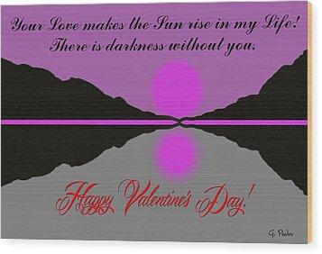 Happy Valentine's Day Wood Print by George Pedro