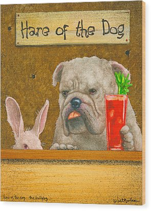 Hare Of The Dog...the Bulldog... Wood Print by Will Bullas