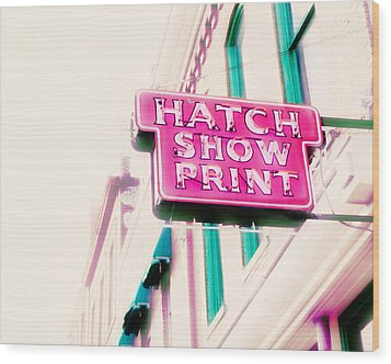 Hatch Show Print Wood Print by Amy Tyler