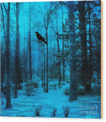 Haunting Dark Blue Surreal Woodlands With Crow  Wood Print by Kathy Fornal