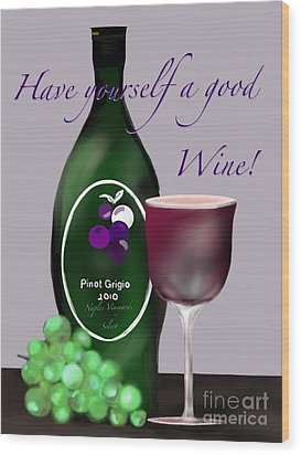 Have A Wine Wood Print by Christine Fournier