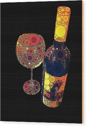 Have Some Wine Wood Print by Cindy Edwards