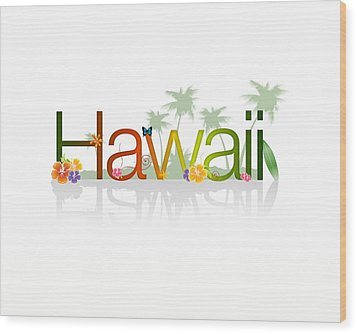Hawaii Wood Print by Aged Pixel