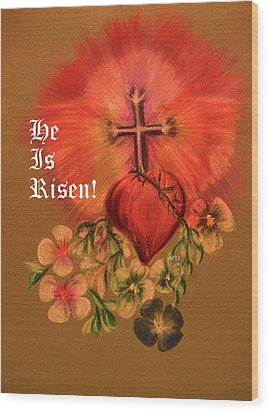 He Is Risen Greeting Card Wood Print by Maria Urso