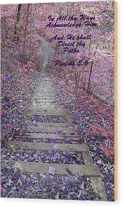 He Will Direct My Path Wood Print by Lorna Rogers Photography