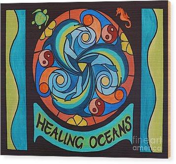 Healing Oceans Wood Print by Janet McDonald