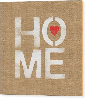 Heart And Home Wood Print by Linda Woods