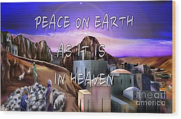 Heavenly Peace On Earth  Wood Print by Reggie Duffie