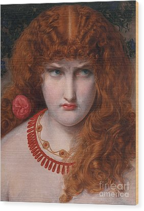 Helen Of Troy Wood Print by Anthony Frederick Augustus Sandys