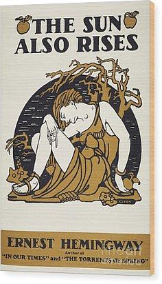 Hemingway: Sun Also Rises Wood Print by Granger