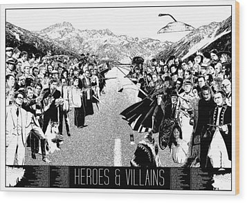 Heroes And Villains Wood Print by Donal Murphy