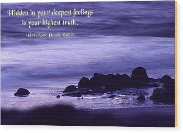 Hidden In Your Deepest Feelings Wood Print by Mike Flynn
