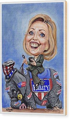 Hillary Clinton 2016 Wood Print by Mark Tavares