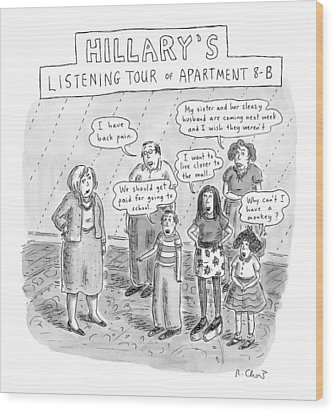 'hillary's Listening Tour Of Apartment 8-b' Wood Print by Roz Chast